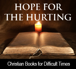 Hope for the Hurting Christian Books for Difficult Times