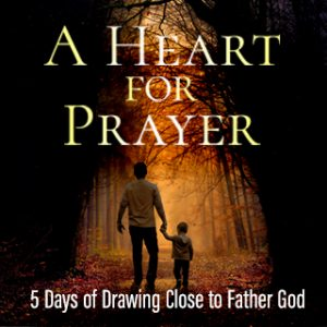 A Heart for Prayer